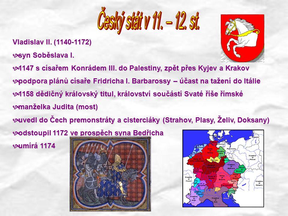 Český stát v 11. – 12. st. Vladislav II. (1140-1172) syn Soběslava I.
