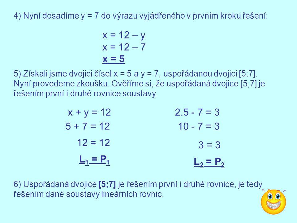 4) Nyní dosadíme y = 7 do výrazu vyjádřeného v prvním kroku řešení: