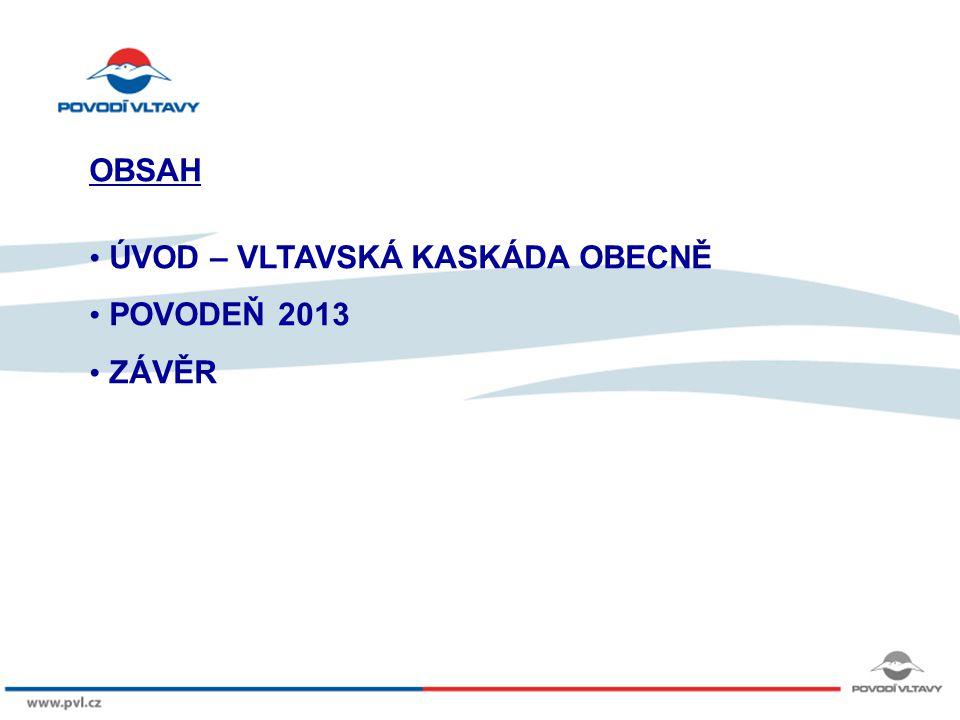 ÚVOD – VLTAVSKÁ KASKÁDA OBECNĚ POVODEŇ 2013 ZÁVĚR