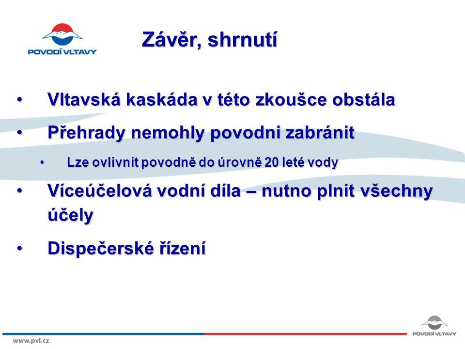 Závěr, shrnutí Vltavská kaskáda v této zkoušce obstála