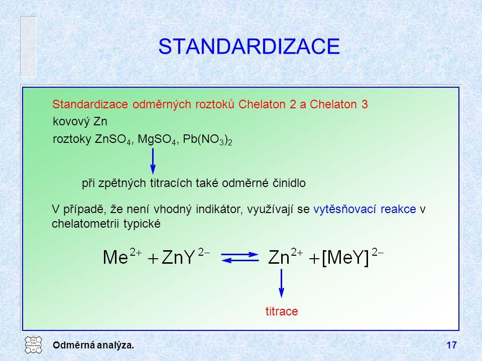 STANDARDIZACE Standardizace odměrných roztoků Chelaton 2 a Chelaton 3