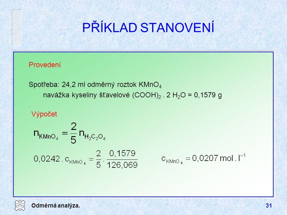 PŘÍKLAD STANOVENÍ Provedení Spotřeba: 24,2 ml odměrný roztok KMnO4