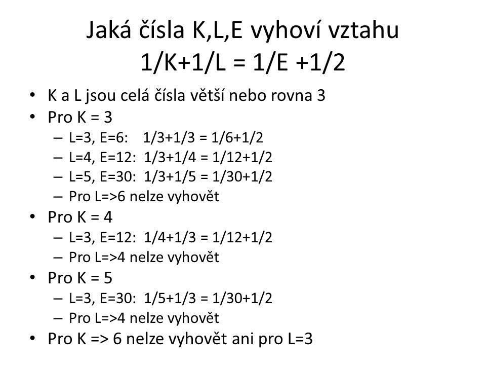 Jaká čísla K,L,E vyhoví vztahu 1/K+1/L = 1/E +1/2