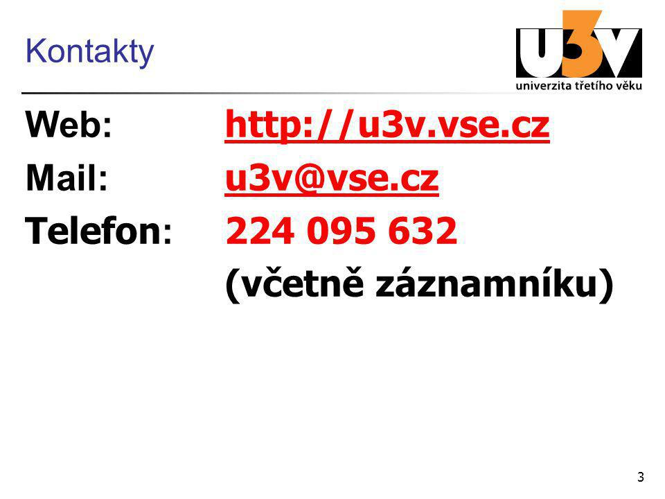 Web: http://u3v.vse.cz Mail: u3v@vse.cz Telefon: 224 095 632