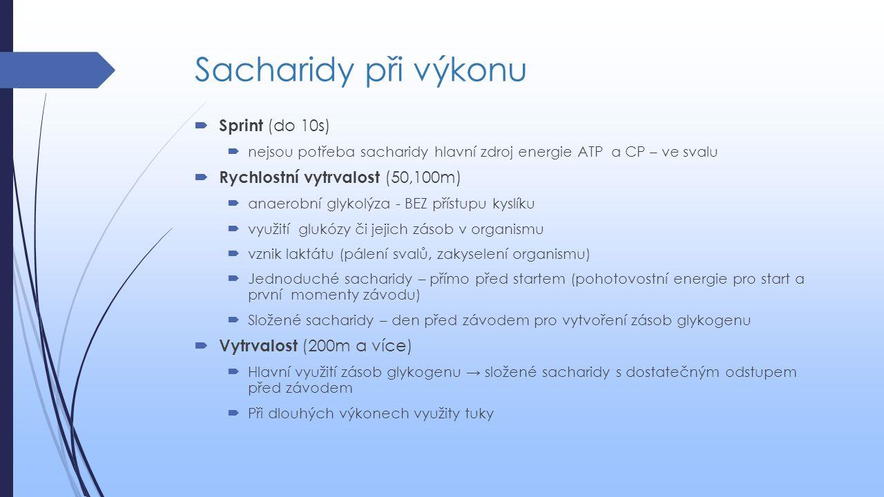 Sacharidy při výkonu Sprint (do 10s) Rychlostní vytrvalost (50,100m)