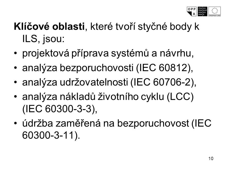 Klíčové oblasti, které tvoří styčné body k ILS, jsou: