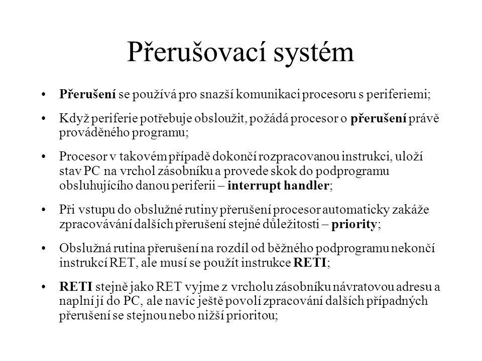Přerušovací systém Přerušení se používá pro snazší komunikaci procesoru s periferiemi;