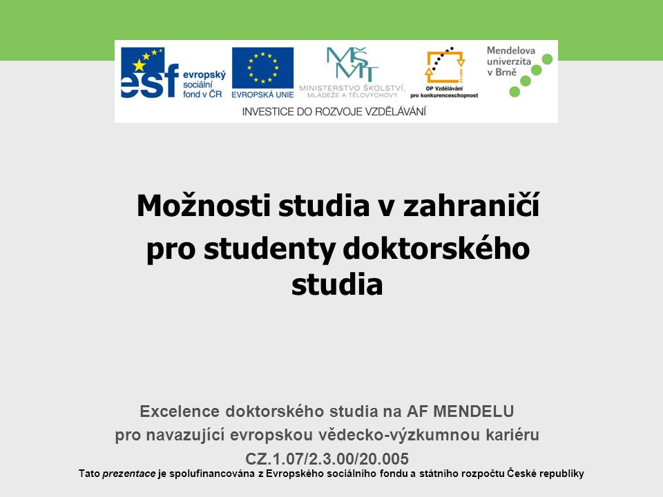 Možnosti studia v zahraničí pro studenty doktorského studia