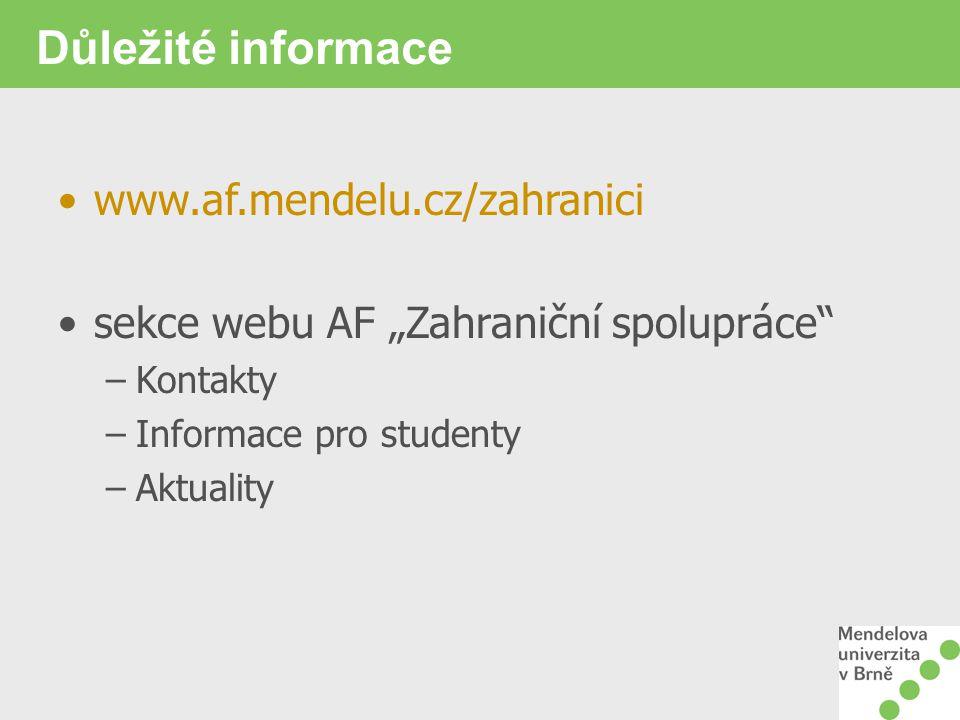 Důležité informace www.af.mendelu.cz/zahranici