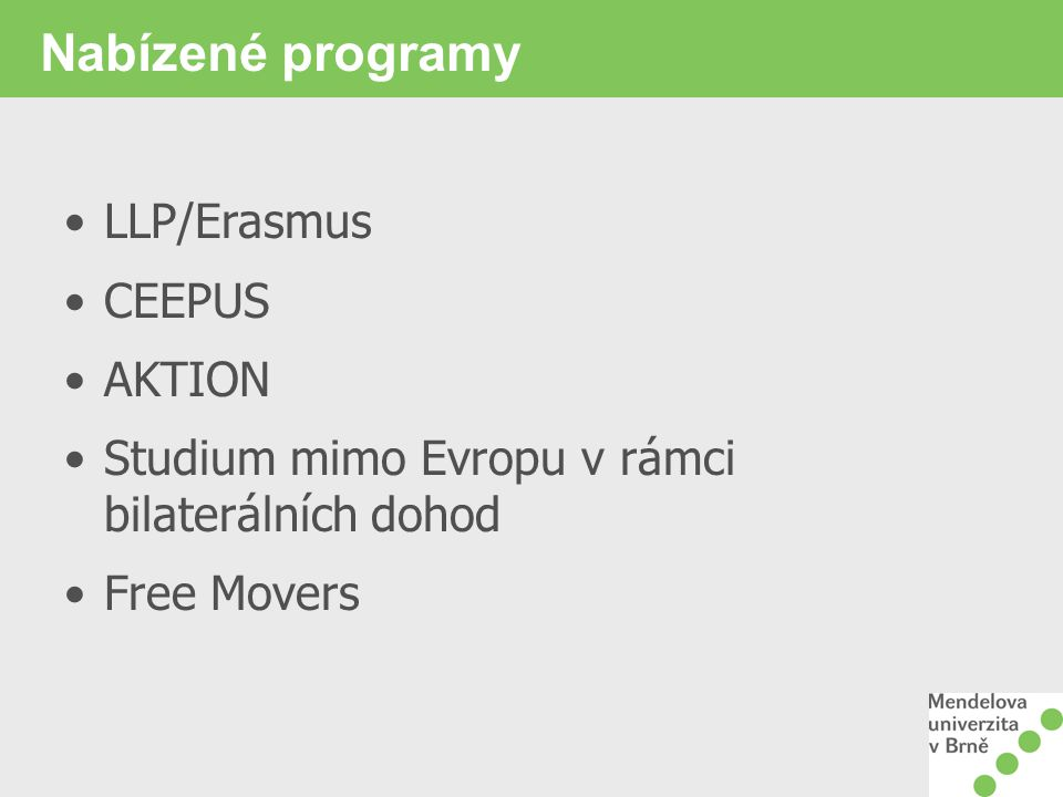 Nabízené programy LLP/Erasmus CEEPUS AKTION