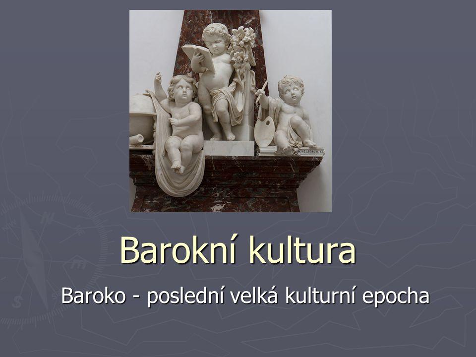 Baroko - poslední velká kulturní epocha