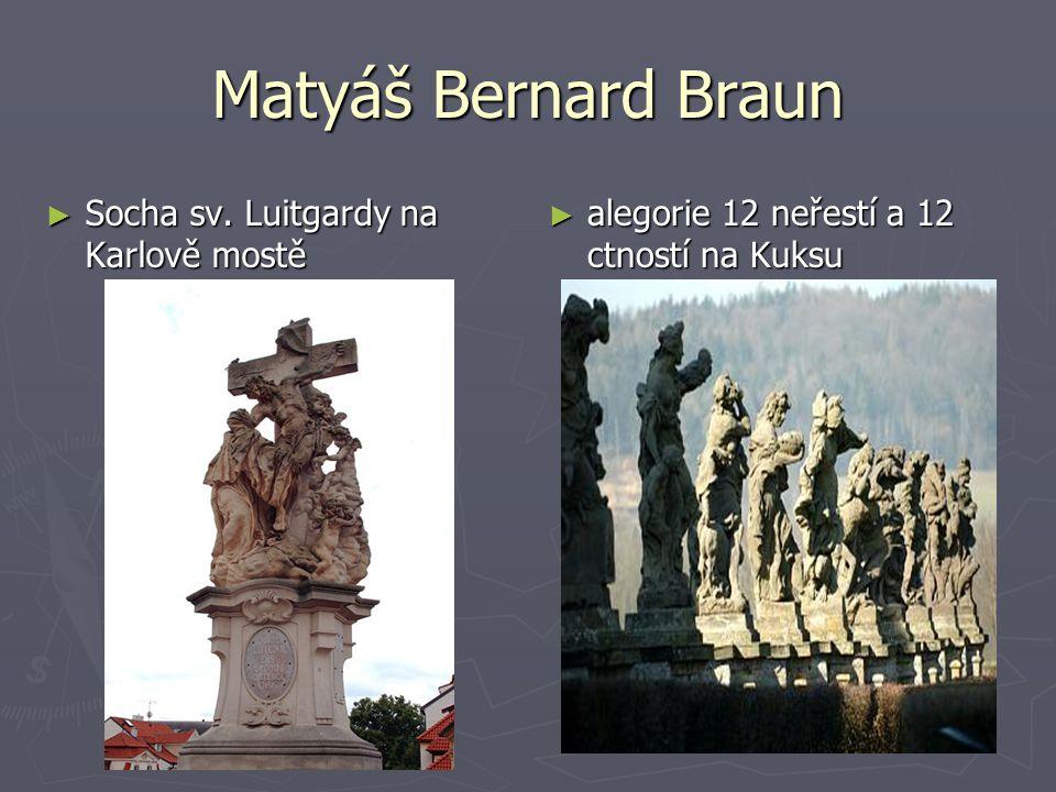 Matyáš Bernard Braun Socha sv. Luitgardy na Karlově mostě
