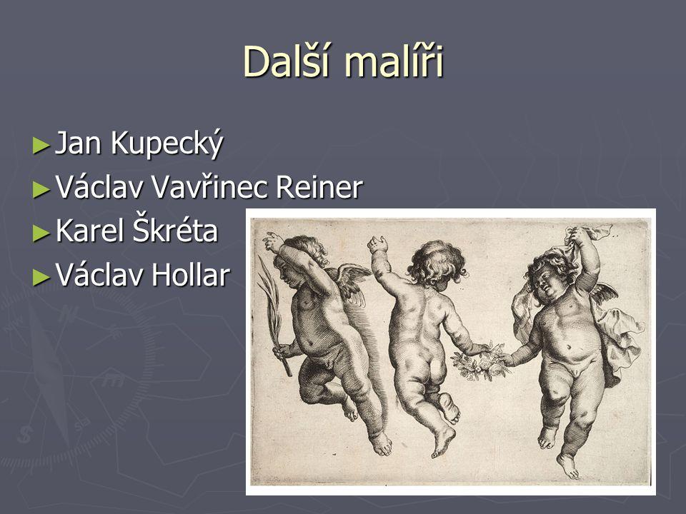 Další malíři Jan Kupecký Václav Vavřinec Reiner Karel Škréta