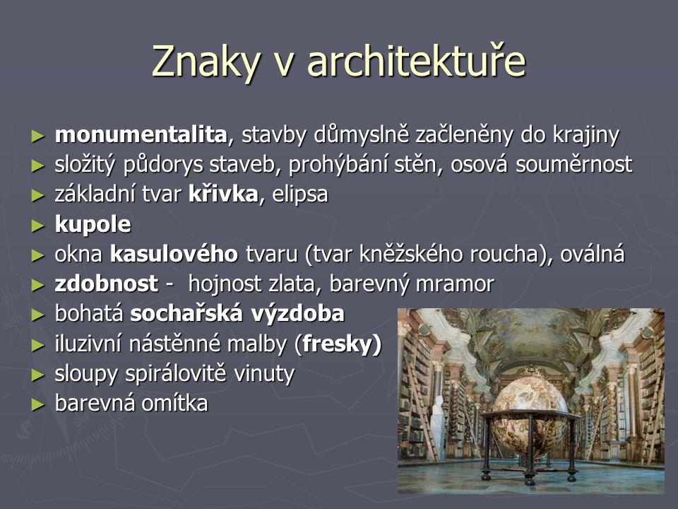 Znaky v architektuře monumentalita, stavby důmyslně začleněny do krajiny. složitý půdorys staveb, prohýbání stěn, osová souměrnost.