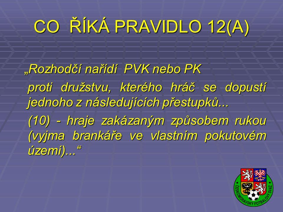 """CO ŘÍKÁ PRAVIDLO 12(A) """"Rozhodčí nařídí PVK nebo PK"""