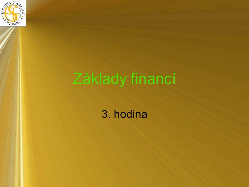 Základy financí 3. hodina