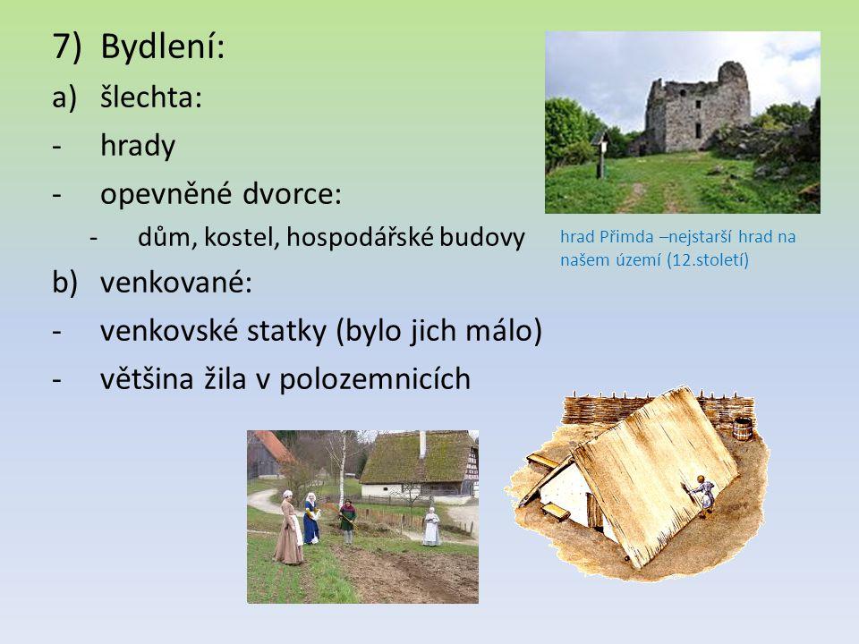 Bydlení: šlechta: hrady opevněné dvorce: venkované: