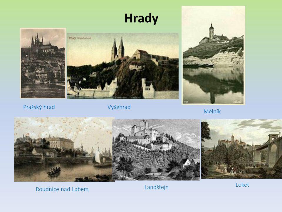 Hrady Pražský hrad Vyšehrad Mělník Loket Landštejn Roudnice nad Labem