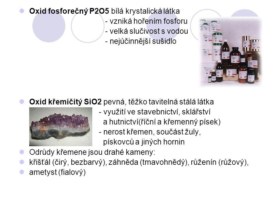 Oxid fosforečný P2O5 bílá krystalická látka