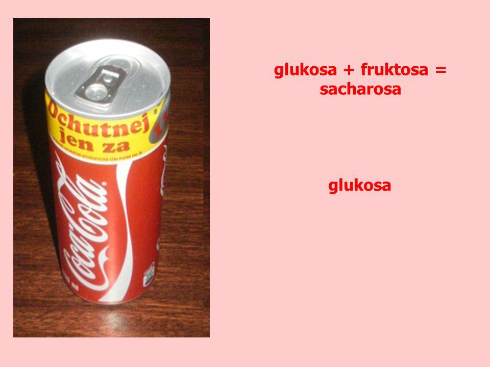 glukosa + fruktosa = sacharosa