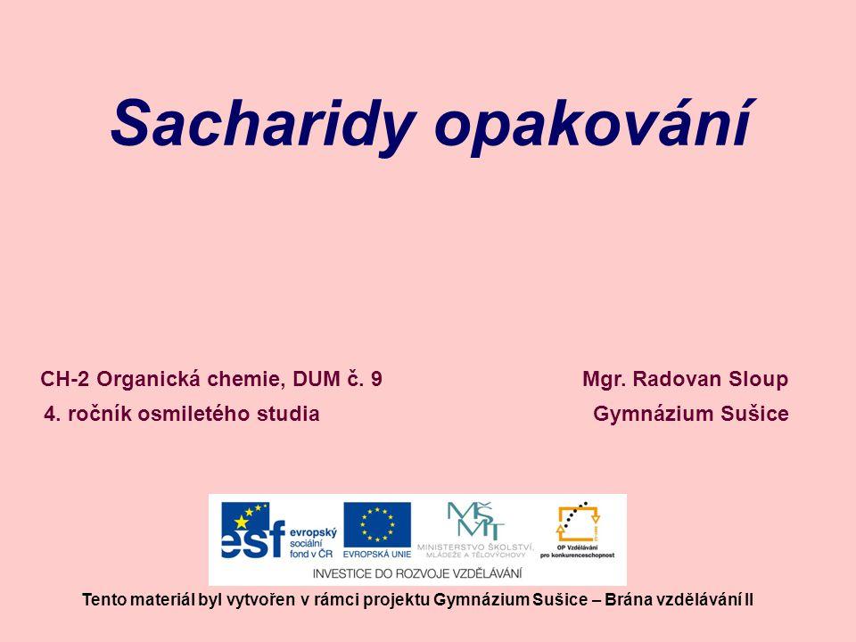 Sacharidy opakování CH-2 Organická chemie, DUM č. 9 Mgr. Radovan Sloup