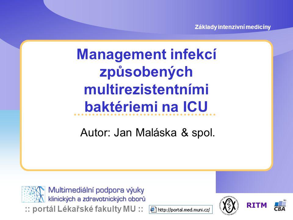 Management infekcí způsobených multirezistentními baktériemi na ICU