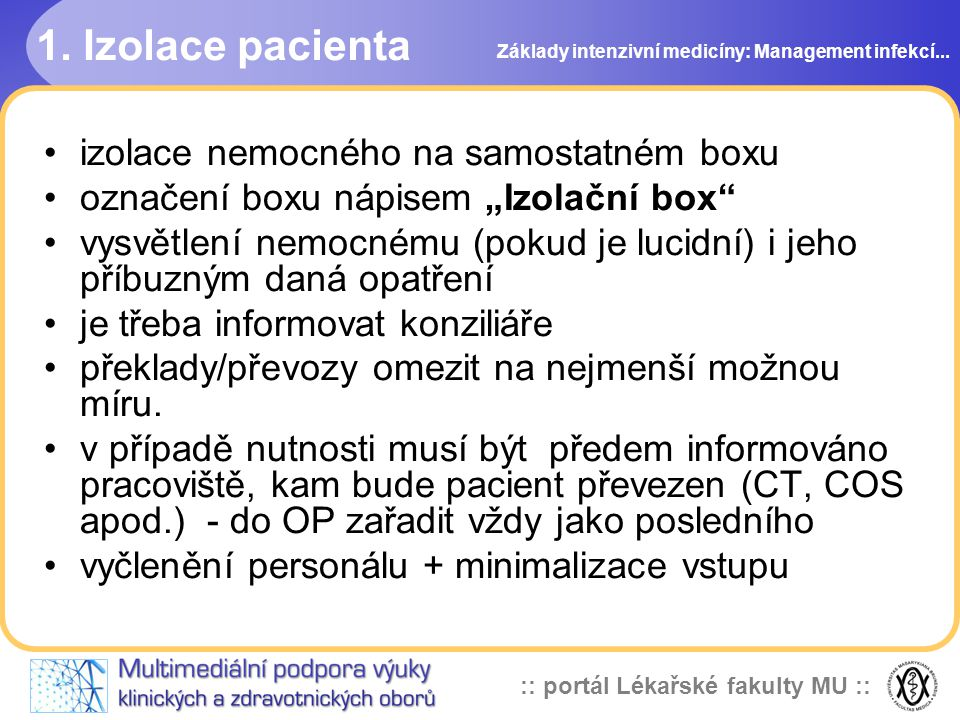 1. Izolace pacienta izolace nemocného na samostatném boxu