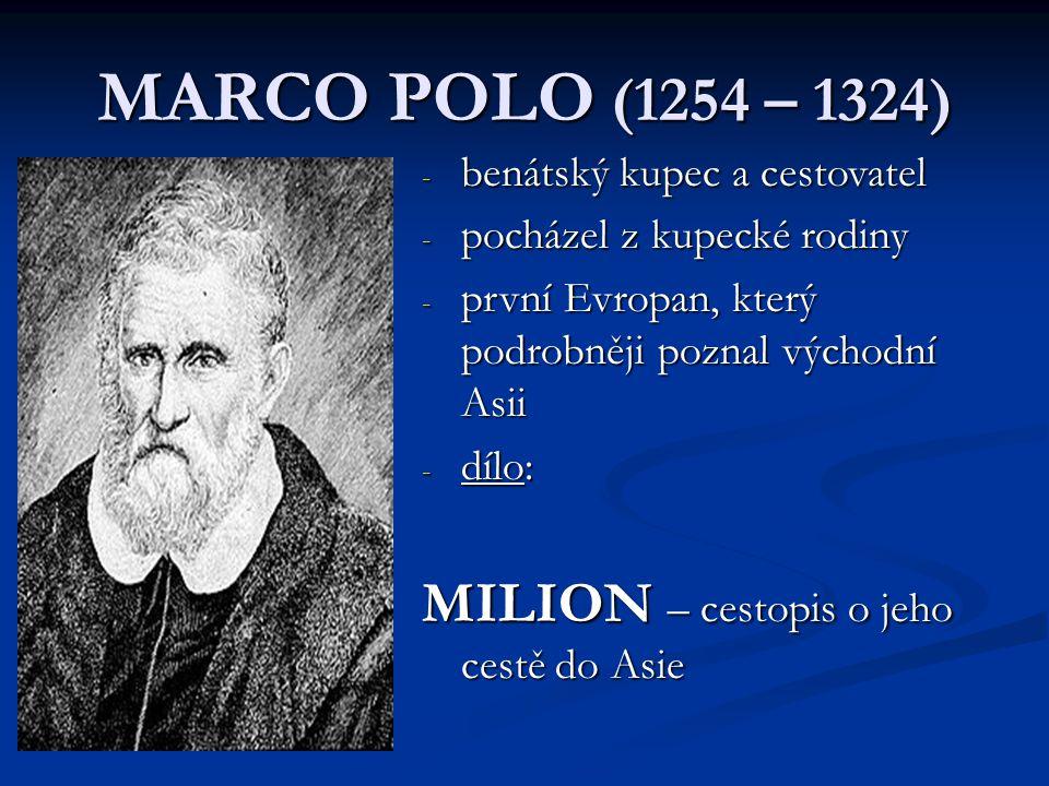 MARCO POLO (1254 – 1324) MILION – cestopis o jeho cestě do Asie