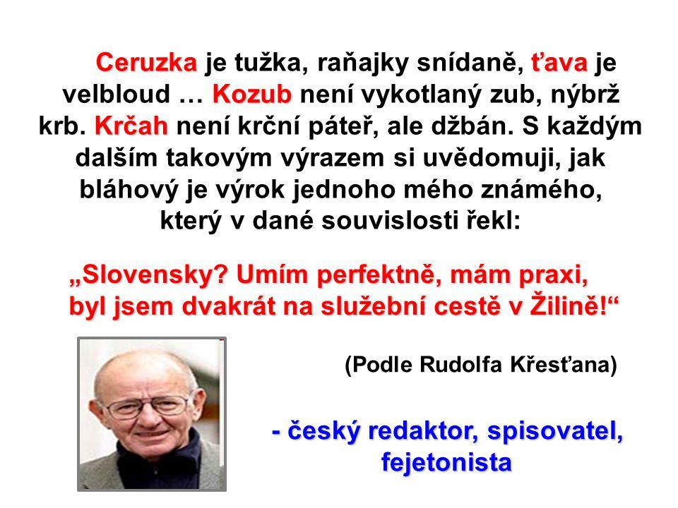 který v dané souvislosti řekl: - český redaktor, spisovatel,