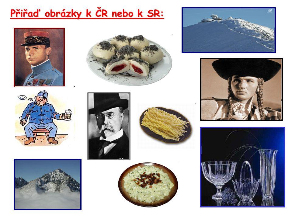 Přiřaď obrázky k ČR nebo k SR: