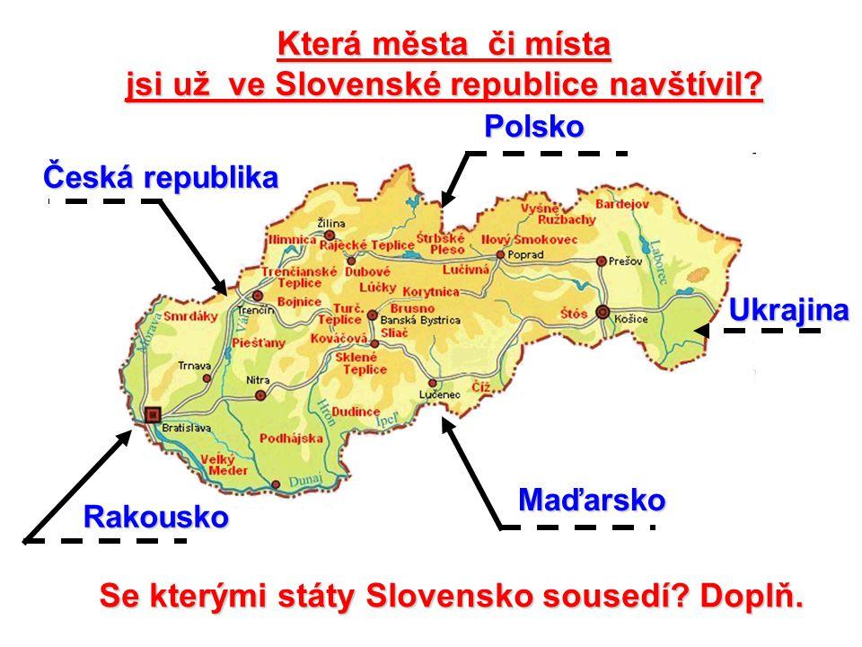 jsi už ve Slovenské republice navštívil