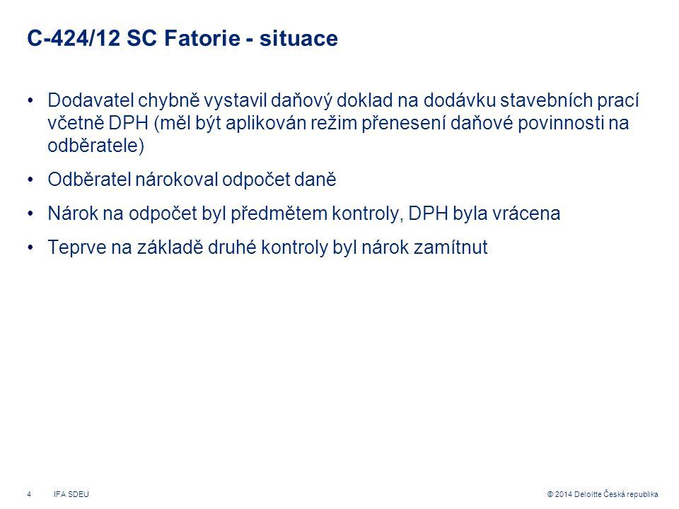 C-424/12 SC Fatorie - situace