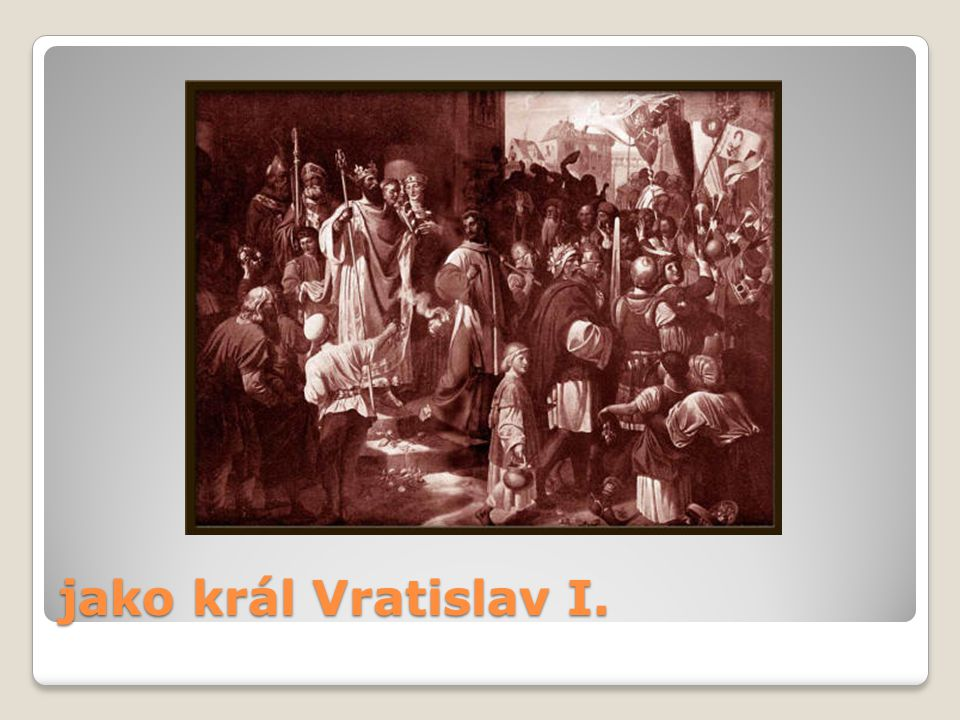 jako král Vratislav I.