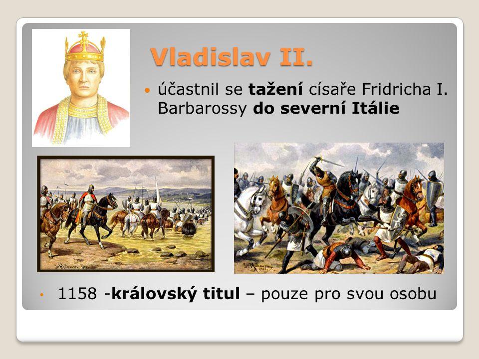 Vladislav II. účastnil se tažení císaře Fridricha I.