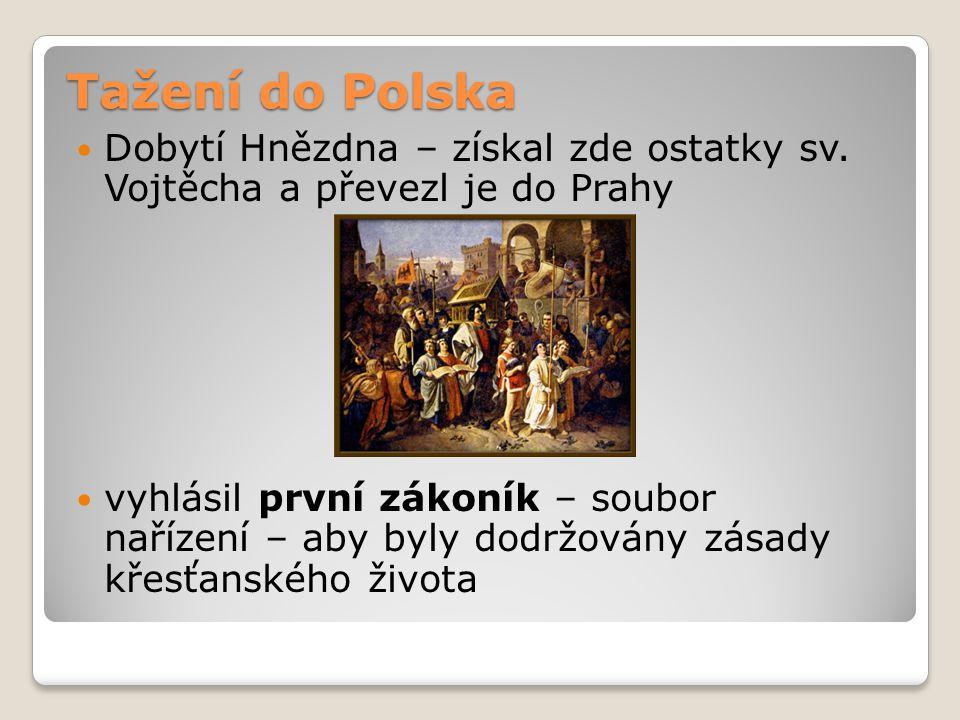 Tažení do Polska Dobytí Hnězdna – získal zde ostatky sv. Vojtěcha a převezl je do Prahy.