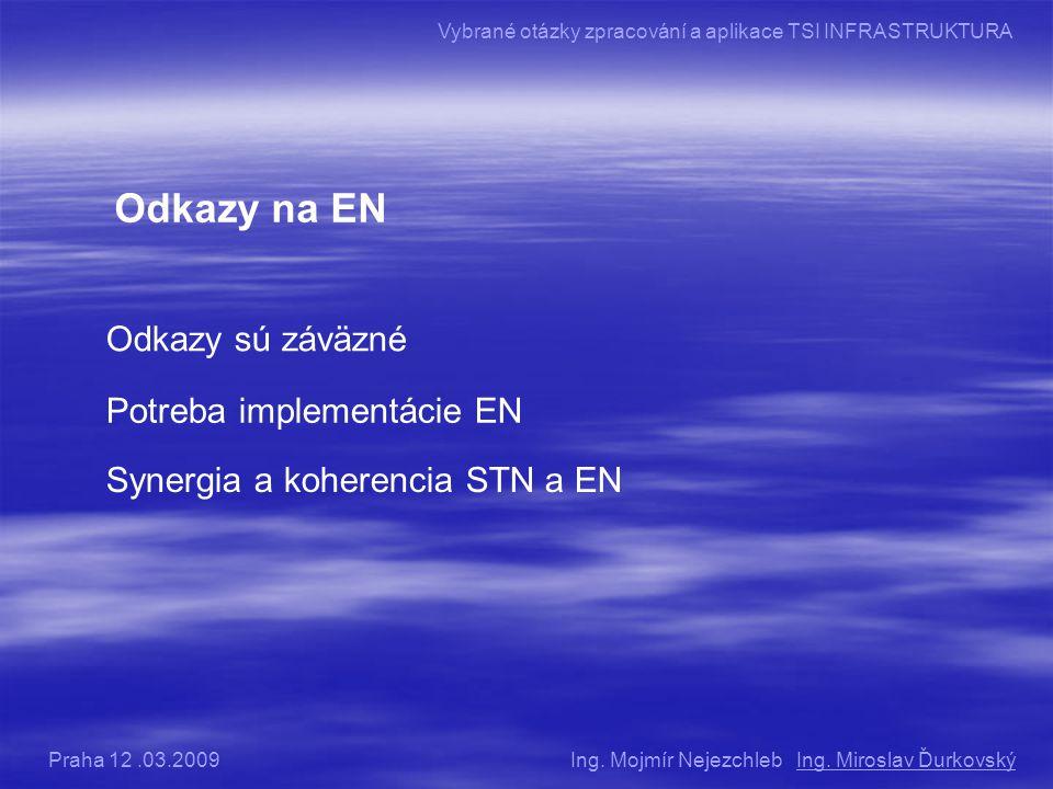 Odkazy na EN Odkazy sú záväzné Potreba implementácie EN