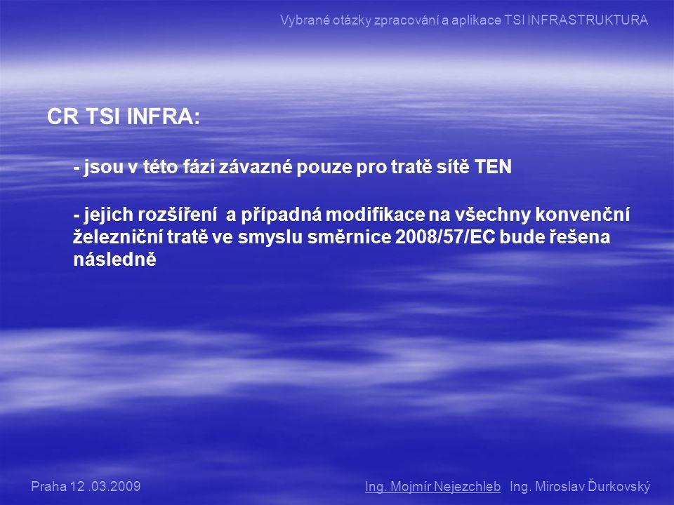 CR TSI INFRA: - jsou v této fázi závazné pouze pro tratě sítě TEN