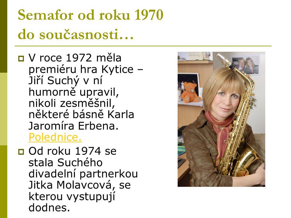 Semafor od roku 1970 do současnosti…
