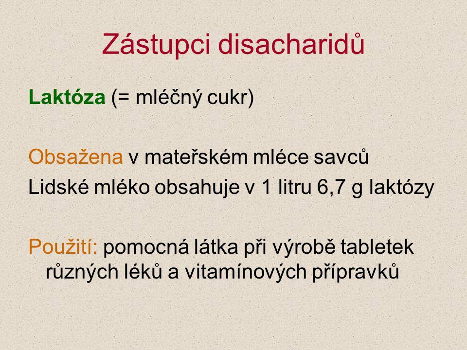 Zástupci disacharidů Laktóza (= mléčný cukr)