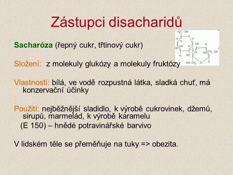 Zástupci disacharidů Sacharóza (řepný cukr, třtinový cukr)