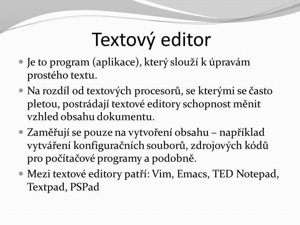 Textový editor Je to program (aplikace), který slouží k úpravám prostého textu.