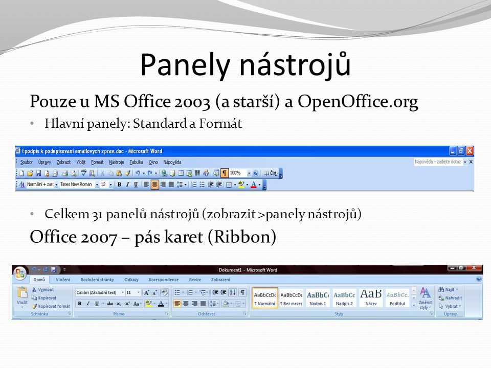 Panely nástrojů Pouze u MS Office 2003 (a starší) a OpenOffice.org