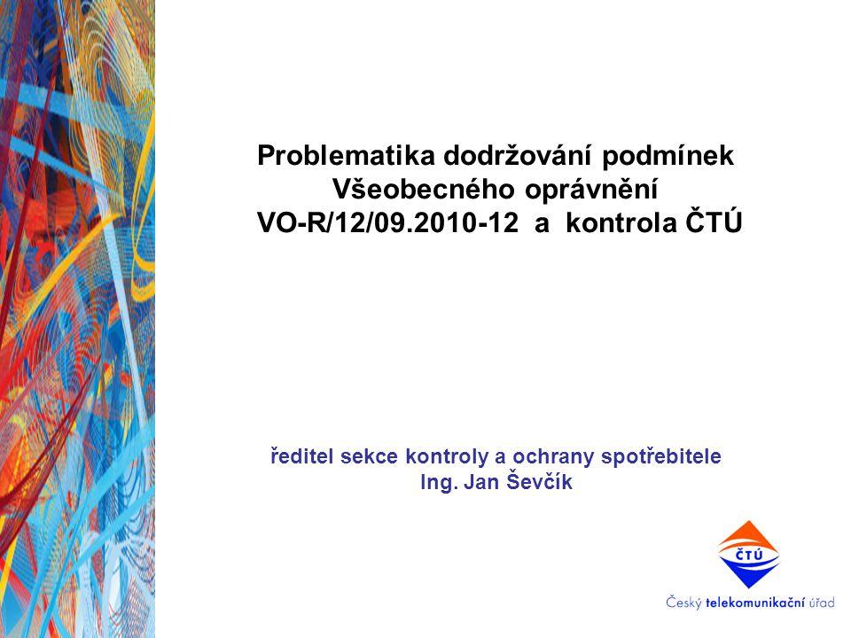 Problematika dodržování podmínek Všeobecného oprávnění VO-R/12/09