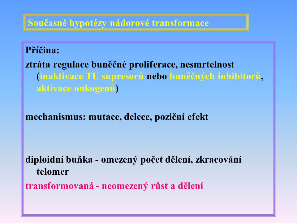Současné hypotézy nádorové transformace