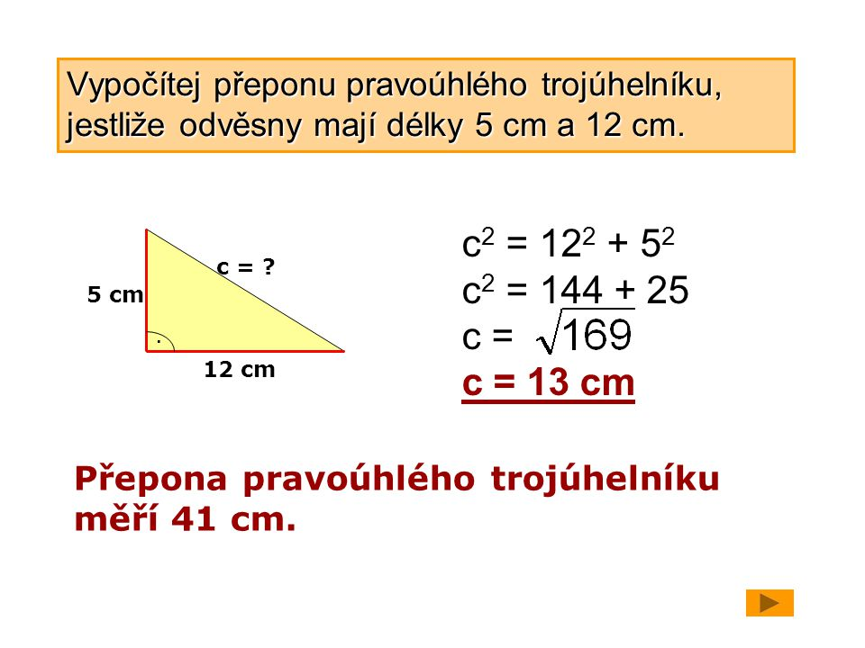 Vypočítej přeponu pravoúhlého trojúhelníku, jestliže odvěsny mají délky 5 cm a 12 cm.