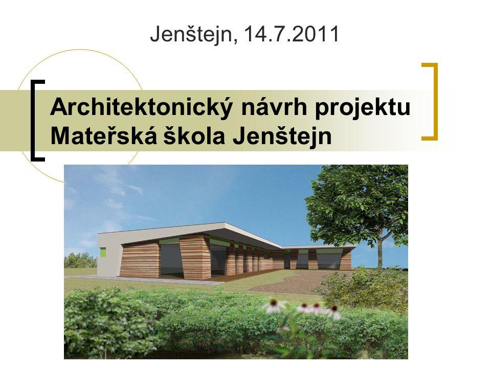 Architektonický návrh projektu Mateřská škola Jenštejn