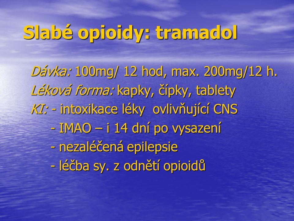 Slabé opioidy: tramadol