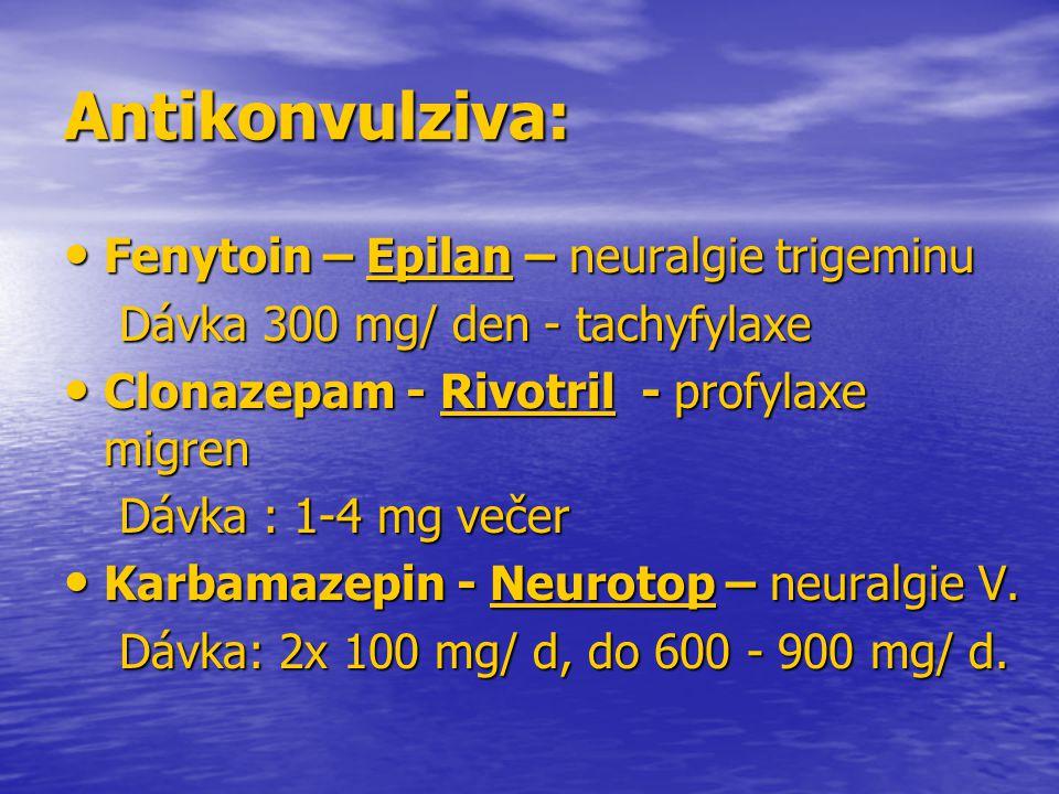 Antikonvulziva: Fenytoin – Epilan – neuralgie trigeminu