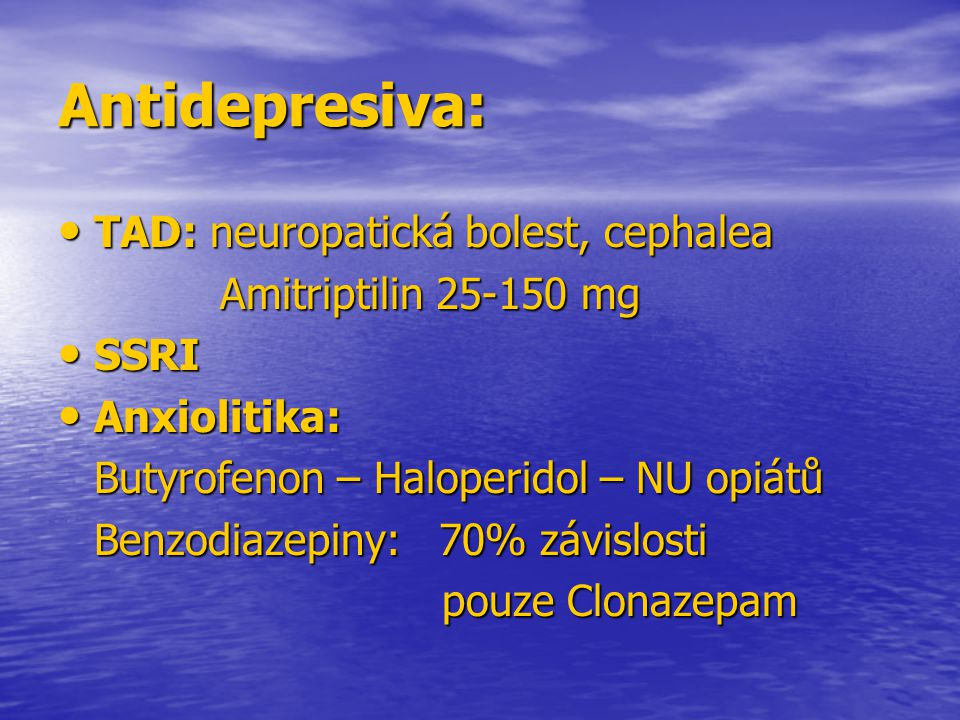 Antidepresiva: TAD: neuropatická bolest, cephalea