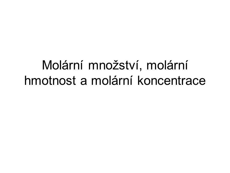 Molární množství, molární hmotnost a molární koncentrace
